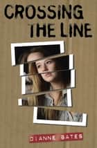 Crossing the Line ebook by Dianne Bates