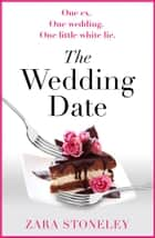 The Wedding Date ekitaplar by Zara Stoneley