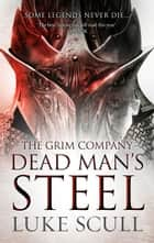 Dead Man's Steel ebook by