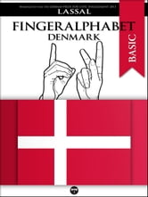 Fingeralphabet Denmark - A Manual for The Danish Sign Language Alphabet ebook by Lassal