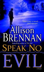 Speak No Evil ebook by Allison Brennan