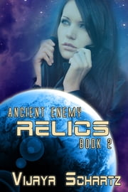 Relics - Ancient Enemy Book 2 ebook by Vijaya Schartz