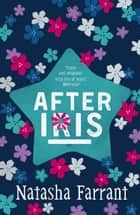 After Iris - The Diaries of Bluebell Gadsby ebook by Natasha Farrant