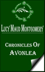 Chronicles of Avonlea ebook by Lucy Maud Montgomery