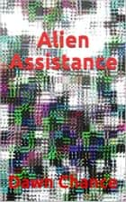 Alien Assistance ebook by Dawn Chance