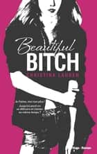 Beautiful bitch (version francaise) ebook by Christina Lauren, Margaux Guyon