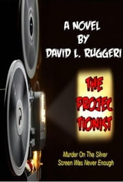 The Projectionist ebook by David Ruggeri
