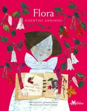Flora, cuentos andinos ebook by Kobo.Web.Store.Products.Fields.ContributorFieldViewModel