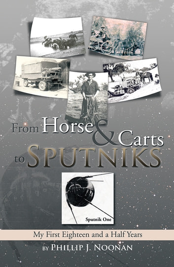 From Horse and Carts to Sputniks - My First Eighteen and a Half Years ebook by Phillip J. Noonan