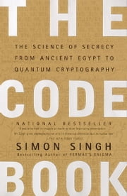 The Code Book - The Science of Secrecy from Ancient Egypt to Quantum Cryptography ebook by Kobo.Web.Store.Products.Fields.ContributorFieldViewModel