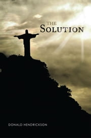 The Solution ebook by Donald Hendrickson