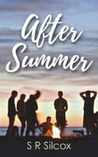 After Summer - The Girls of Summer ebook by SR Silcox