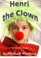 Henri the Clown ebook by Michael Wenberg