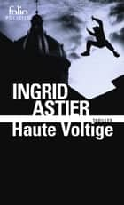 Haute voltige ebook by Ingrid Astier