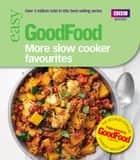 Good Food: More Slow Cooker Favourites - Triple-tested recipes ebook by Sarah Cook