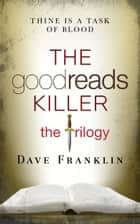 The Goodreads Killer: The Trilogy ebook by Dave Franklin