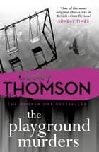 The Playground Murders - the gripping new thriller from the Sunday Times Crime Club pick ebook by Lesley Thomson