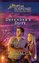 The Defender's Duty (Mills & Boon Love Inspired) (The Sinclair Brothers, Book 3) ebook by Shirlee McCoy