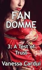 A Test of Trust ebook by Vanessa Cardui
