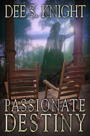 Passionate Destiny ebook by Dee S. Knight