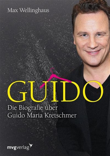Guido - Die Biografie über Guido Maria Kretschmer ebook by Max Wellinghaus
