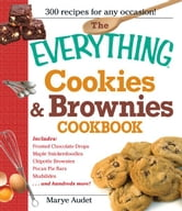 The Everything Cookies and Brownies Cookbook ebook by Marye Audet