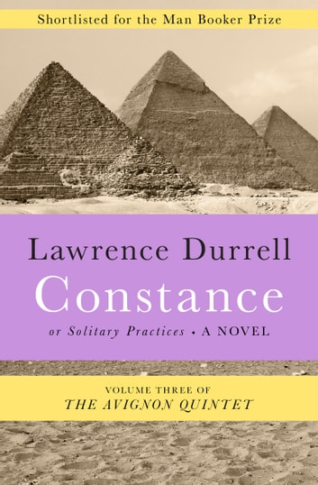 Constance - Or, Solitary Practices ebook by Lawrence Durrell