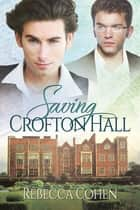 Saving Crofton Hall ebook by Rebecca Cohen