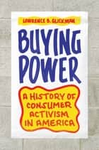 Buying Power ebook by Lawrence B. Glickman