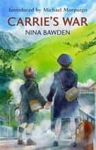 Carrie's War ebook by Nina Bawden, Michael Morpurgo, Alan Marks