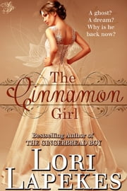 The Cinnamon Girl ebook by Lori Lapekes