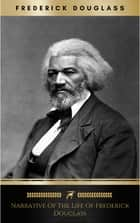 Narrative of the Life of Frederick Douglas ebook by Frederick Douglass