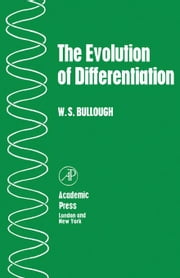 The Evolution of Differentiation ebook by Bullough, William S.