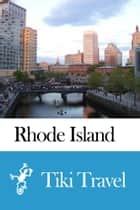 Rhode Island (USA) Travel Guide - Tiki Travel ebook by Tiki Travel