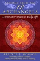 Lessons from the Twelve Archangels ebook by Belinda J. Womack,Catherine Shainberg