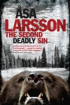 The Second Deadly Sin ebook by Asa Larsson, Laurie Thompson