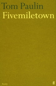 Fivemiletown ebook by Tom Paulin