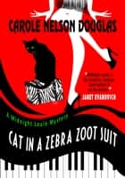 Cat in a Zebra Zoot Suit ebook by Carole Nelson Douglas