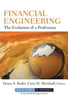Financial Engineering - The Evolution of a Profession ebook by Tanya S. Beder, Cara M. Marshall