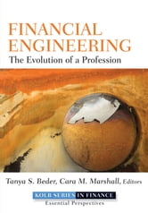 Financial Engineering - The Evolution of a Profession ebook by Tanya S. Beder,Cara M. Marshall