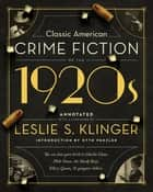 Classic American Crime Fiction of the 1920s ebook by Leslie S. Klinger, Otto Penzler