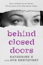 Behind Closed Doors ebook by Sue Smethurst, Katherine X.