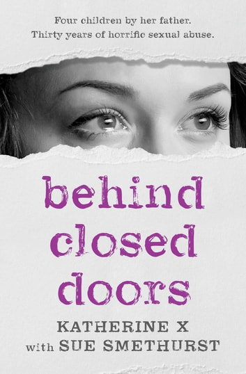 Behind Closed Doors ebook by Sue Smethurst,Katherine X.
