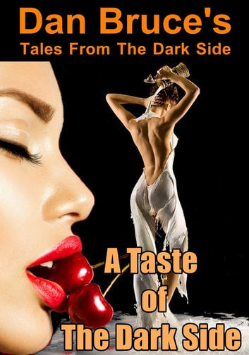 A Taste of The Dark Side ebook by Dan Bruce