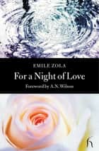 For a Night of Love ebook by Emile Zola