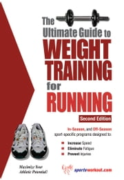 The Ultimate Guide to Weight Training for Running ebook by Rob Price