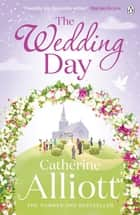 The Wedding Day ebook by Catherine Alliott