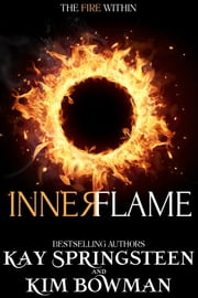 Inner Flame ebook by Kim Bowman,Kay Springsteen