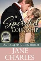 A Spirited Courtship ebook by Jane Charles