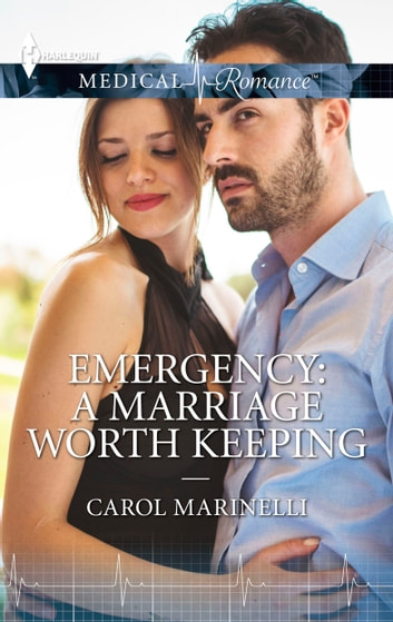 Emergency: A Marriage Worth Keeping ebook by Carol Marinelli